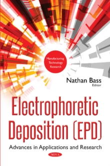 Electrophoretic Deposition (EPD) : Advances in Applications & Research, Paperback Book