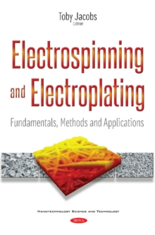 Electrospinning & Electroplating : Fundamentals, Methods & Applications, Hardback Book