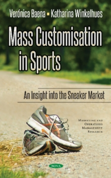 Mass Customisation in Sports : An Insight to the Sneaker Market, Hardback Book