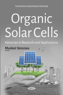 Organic Solar Cells : Advances in Research & Applications, Paperback Book