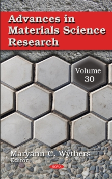 Advances in Materials Science Research : Volume 30, Hardback Book