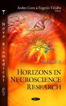 Horizons in Neuroscience Research : Volume 34, Hardback Book
