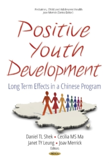 Positive Youth Development : Long Term Effects in a Chinese Program, Hardback Book