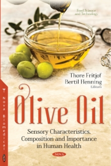 Olive Oil : Sensory Characteristics, Composition & Importance in Human Health, Paperback / softback Book