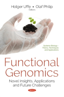 Functional Genomics : Novel Insights, Applications & Future Challenges, Paperback / softback Book