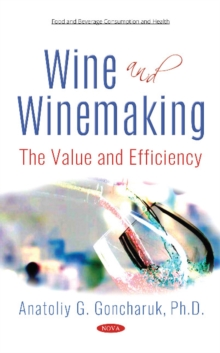 Wine and Winemaking : The Value and Efficiency, Hardback Book