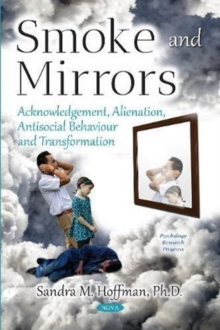 Smoke and Mirrors : Acknowledgement, Alienation, Antisocial Behaviour and Transformation, Paperback / softback Book