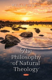 The Philosophy of Natural Theology, Hardback Book