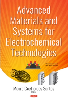 Advanced Materials and Systems for Electrochemical Technologies, Hardback Book