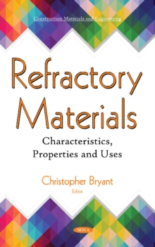 Refractory Materials : Characteristics, Properties and Uses, Paperback / softback Book