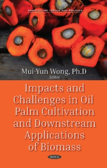 Impacts and Challenges in Oil Palm Production and Downstream Applications, Hardback Book