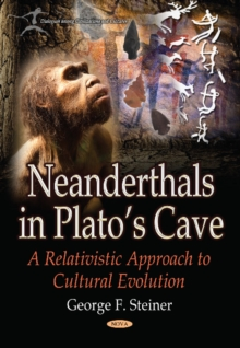 Neanderthals in Platos Cave : A Relativistic Approach to  Cultural Evolution, Paperback / softback Book