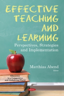 Effective Teaching and Learning : Perspectives, Strategies and  Implementation, Paperback / softback Book