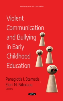 Violent Communication and Bullying in Early Childhood  Education, Paperback / softback Book