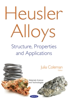 Heusler Alloys: Structure, Properties and Applications, PDF eBook