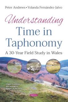 Understanding Time in Taphonomy: A 30-Year Field Study in Wales, PDF eBook
