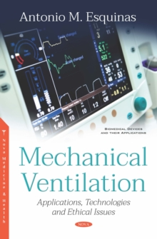 Mechanical Ventilation: Applications, Technologies and Ethical Issues, PDF eBook