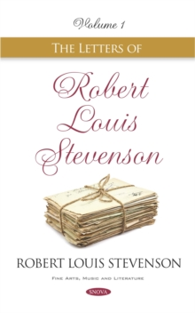 The Letters of Robert Louis Stevenson. Volume I, PDF eBook