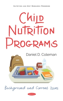 Child Nutrition Programs: Background and Current Issues, PDF eBook