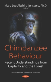 Chimpanzee Behaviour: Recent Understandings from Captivity and the Forest, PDF eBook