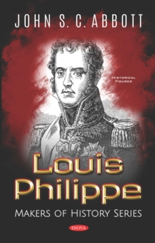 Louis Philippe. Makers of History Series, PDF eBook