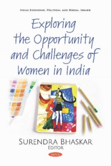 Exploring the Opportunity and Challenges of Women in India, Paperback / softback Book
