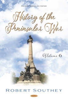 History of the Peninsular War. Volume VI, PDF eBook