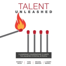 Talent Unleashed : 3 Leadership Conversations to Ignite the Unlimited Potential in People, eAudiobook MP3 eaudioBook