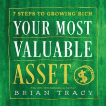 Your Most Valuable Asset : 7 Steps to Growing Rich, eAudiobook MP3 eaudioBook