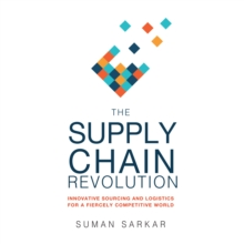 The Supply Chain Revolution : Innovative Sourcing and Logistics for a Fiercely Competitive World, eAudiobook MP3 eaudioBook