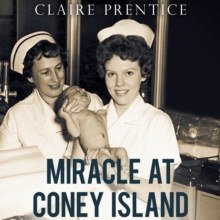 Miracle at Coney Island : How a Sideshow Doctor Saved Thousands of Babies and Transformed American Medicine, eAudiobook MP3 eaudioBook