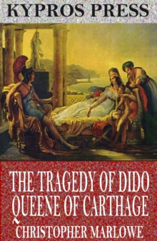 The Tragedy of Dido Queene of Carthage, EPUB eBook