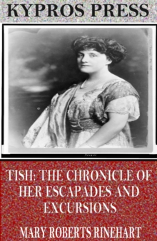 Tish: The Chronicle of Her Escapades and Excursions, EPUB eBook