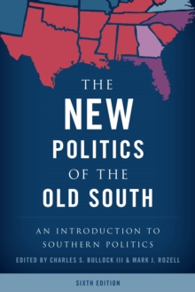 The New Politics of the Old South : An Introduction to Southern Politics, Paperback Book