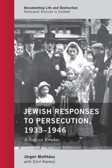 Jewish Responses to Persecution, 1933-1946 : A Source Reader, Hardback Book