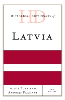 Historical Dictionary of Latvia, Hardback Book