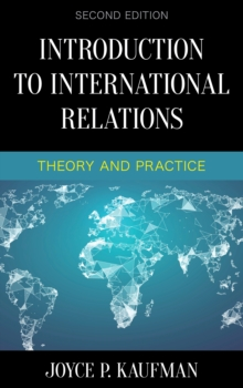 Introduction to International Relations : Theory and Practice, Hardback Book