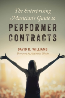 The Enterprising Musician's Guide to Performer Contracts, Hardback Book