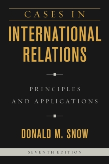Cases in International Relations : Principles and Applications, Paperback Book