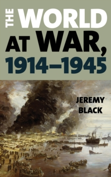 The World at War, 1914-1945, Paperback / softback Book