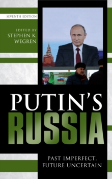 Putin's Russia : Past Imperfect, Future Uncertain, Paperback / softback Book