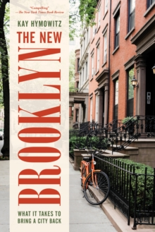 The New Brooklyn : What It Takes to Bring a City Back, Paperback / softback Book