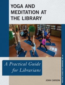 Yoga and Meditation at the Library : A Practical Guide for Librarians, EPUB eBook