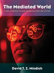 The Mediated World : A New Approach to Mass Communication and Culture, Paperback / softback Book