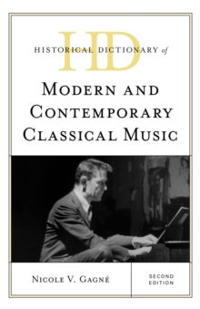 Historical Dictionary of Modern and Contemporary Classical Music, EPUB eBook