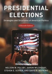 Presidential Elections : Strategies and Structures of American Politics, Paperback / softback Book