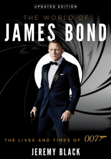 The World of James Bond : The Lives and Times of 007, EPUB eBook