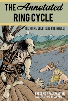 The Annotated Ring Cycle : The Rhine Gold (Das Rheingold), Paperback / softback Book