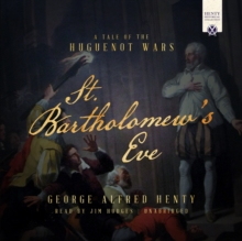 St. Bartholomew's Eve : A Tale of the Huguenot Wars, eAudiobook MP3 eaudioBook