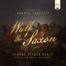 Wulf the Saxon : A Story of the Norman Conquest, eAudiobook MP3 eaudioBook
